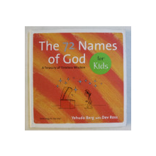 THE 72 NAMES OF GOD - A TREASURY OF TIMELESS WISDOM FOR KIDS by YEHUDA BERG , DEV ROSS , 2006