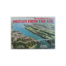 THE AEROFILMS BOOK OF BRITAIN FROM THE AIR by BERNARD STONEHOUSE , 1982