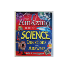 THE AMAZING BOOK OF SCIENCE  - QUESTIONS AND ANSWERS , 2014