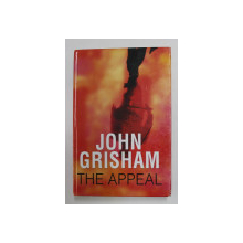 THE APPEAL , a novel by JOHN GRISHAM , 2008