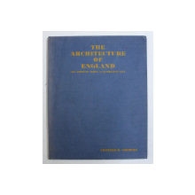 THE ARCHITECTURE OF ENGLAND FROM NORMAN TIMES TO THE PRESENT DAY by FREDERICK GIBBERD , 1938