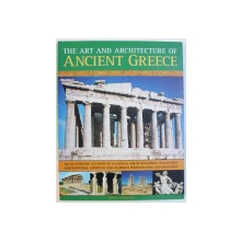 THE ART AND ARCHITECTURE OF ANCIENT GREECE by NIGEL RODGERS , 2012
