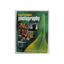 THE ART OF NATURE PHOTOGRAPHY by NIALL BENVIE , 2004