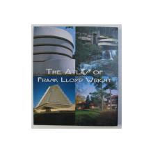 THE ATLAS OF FRANK  LLOYD  WRIGHT , general editor ALEX HOOK , 2005