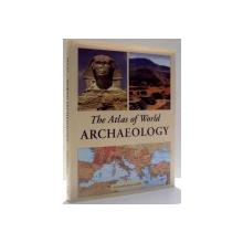 THE ATLAS OF WORLD, ARCHAEOLOGY by PAUL G. BAHN , 2009