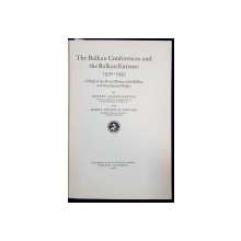 THE BALKAN CONFERENCES AND THE BALKAN ENTENTE 1930-1935 by ROBERT JOSEPH KERNER and HARRY NICHOLAS HOWARD - CALIFORNIA, 1936