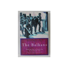 THE BALKANS FROM THE END OF BYZANTIUM TO THE PRESENT DAY by MARK MAZOWER , 2001