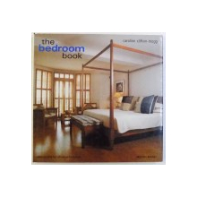 THE BEDROOM BOOK by CAROLINE CLIFTON - MOGG , , photography by SEBASTIAN HEDGECOE , 2003