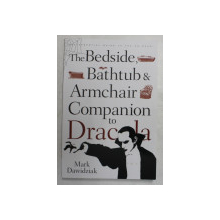 THE BEDSIDE , BATHUB and ARMCHAIR COMPANION TO DRACULA  by MARK DAWIDZIAK , 2008