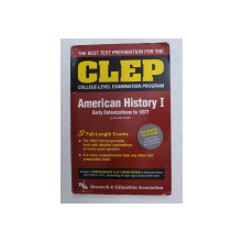 THE BEST TEST PREPARATION  FOR THE CLEP  - AMERICAN HISTORY I - EARLY COLONIZATIONS TO 1877 by THE STAFF OF REA , 1996