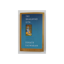 THE BHAGAVAD GITA by EKNATH EASWARAN , 2007
