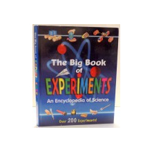THE BIG BOOK OF EXPERIMENTS AN ENCYCLOPEDIA OF SCIENCE , 2007