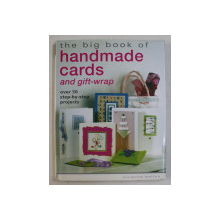 THE BIG BOOK OF HANDMADE CARDS AND GIFT-WRAP , OVER 50 STEP-BY-STEP PROJECTS by VIVIENNE BOLTON , 2004