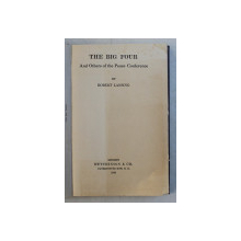 THE BIG FOUR AND OTHERS OF THE PEACE CONFERENCE by ROBERT LANSING , 1922
