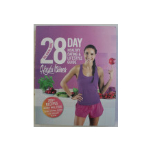 THE BIKINI BODY - 28 DAY HEALTHY EATING & LIFESTYLE GUIDE by KAYLA ITSINES , 2016