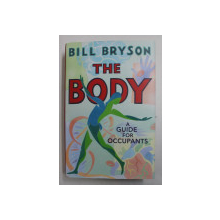 THE BODY , A GUIDE FOR OCCUPANTS BY BILL BRYSON , 2019
