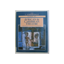 THE CAMBRIDGE GUIDE TO AFRICAN and CARIBBEAN THEATRE by MARTIN BANHAM ...GEORGE WOODYARD , 2004