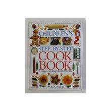 THE CHILDREN ' S STEP - BY - STEP COOK BOOK by ANGELA WILKES , 1994