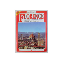THE CITIES OF ART - FLORENCE , ALL THE MASTERPIECES , HISTORY , ART , FOLKLORE by RICCARDO NESTI