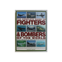 THE COMPLETE GUIDE TO FIGHTERS & BOMBERS OF THE WORLD by FRANCIS CROSBY , 2006