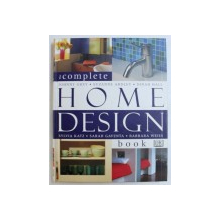 THE COMPLETE  HOME DESIGN BOOK by JOHNNY GREY ...BARBARA WEISS , 2006