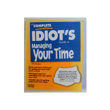 THE COMPLETE IDIOT 'S GUIDE TO MANAGING YOUR TIME by JEFF DAVIDSON , 1998