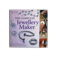 THE COMPLETE JEWELLERY MAKER  - PACKED WITH ESSENTIAL PROJECTS AND TECHNIQUES , consultant editor JINKS McGRATH , 2012