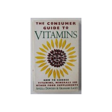 THE CONSUMERS GUIDE TO VITAMINS by ANGELA DOWDEN & GRAHAME LACEY , 1996