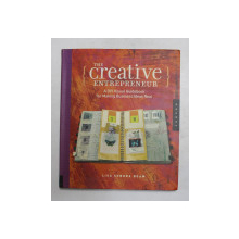 THE CREATIVE ENTREPRENEUR - A DIY VISUAL GUIDEBOOK FOR MAKING BUSINESS IDEAS REAL by LISA SONORA BEAM , 2008