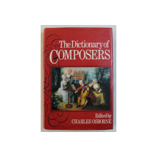 THE DICTIONARY OF COMPOSERS , edited by CHARLES OSBORNE , 1977