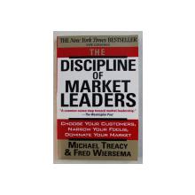 THE DISCIPLINE OF MARKET LEADERS by MICHAEL TREACY , FRED WIERSEMA , 1997