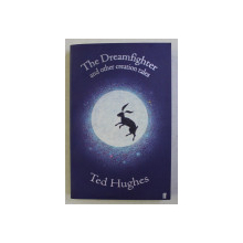 THE DREAMFIGHTER AND OTHER CREATION TALES by TED HUGHES , 2003