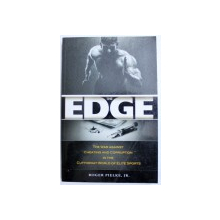THE EDGE  -THE WAR AGINST CHEATING AND CORUPTION IN THE CUTTHROAT OF ELITE SPORTS by ROGER PIELKE , JR. , 2016
