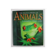THE ENCYCLOPEDIA OF ANIMALS: A COMPLETE VISUAL GUIDE edited by STEPHANIE GOODWIN / ANGELA HANDLEY , 2008