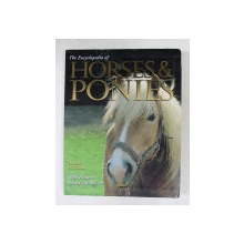 THE ENCYCLOPEDIA OF HORSES AND PONIES by TAMSIN PICKERAL , 2005