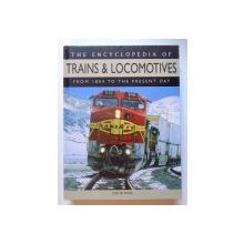 THE ENCYCLOPEDIA OF TRAINS & LOCOMOTIVES FROM 1804 TO THE PRESENT DAY  by DAVID ROSS , 2007