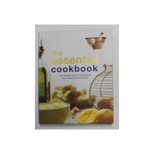THE ESSENTIAL COOKBOOK - THE ULTIMATE GUIDE TO PREPARING AND COOKING DELICIOUS FOOD , consultanet editor LORRAINE TURNER , 2005