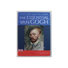 THE ESSENTIAL VAN GOGH by HANS DEN HARTOG JAGER