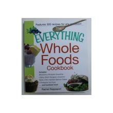 THE EVERYTHING WHOLE FOODS COOKBOOK by RACHEL RAPPAPORT , 2012