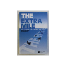 THE EXTRA MILE - HOW TO ENGAGE YOUR PEOPLE TO WIN by DAVID MACLEOD , CHRIS BRADY , 2008