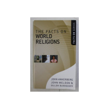 THE FACTS ON WORLD RELIGIONS by JOHN ANKERBERG ...DILLON BURROUGHS , 2008