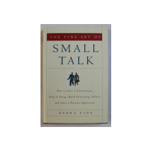 THE FINE ART OF - SMALL TALK by DEBRA FINE , 2005