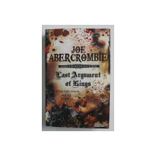 THE FIRST LAW - BOOK THREE - LAST ARGUMENT OF KINGS by JOE ABERCROMBIE , 2008