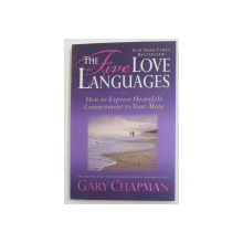 THE FIVE LOVE LANGUAGES - HOW TO EXPRESS HEARTFELT COMMITMENT TO YOUR MATE by GARY CHAPMAN , 2004