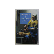 THE FLAVOUR OF HOLLAND - SKETCHES and RECIPES by HILARY KEATINGE and ANNEKE PETERS , 1995