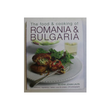 THE FOOD & COOKING OF ROMANIA & BULGARIA by SILVENA JOHAN LAUTA , 2010