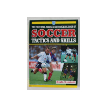 THE  FOOTBALL ASSOCIATION COACHING BOOK OF SOCCER TACTICS AND SKILLS by CHARLES HUGHES , 1980