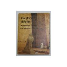 THE GLORY OF EGYPT , EDITIE TRILINGVA ENGLEZA  - GERMANA - FRANCEZA  by A. VAN DER HEYDEN , 1988