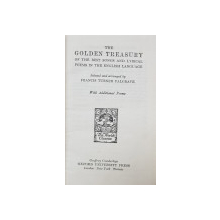 THE GOLDEN TREASURY OF THE BEST SONGS AND LYRICAL POEMS IN THE ENGLISH LANGUAGE , selected and arranged by FRANCIS TURNER PALGRAVE , 1948