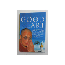 THE GOOD HEART , HIS HOLINESS THE DALAI LAMA , by DALAI LAMA , 2002